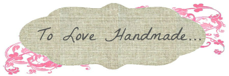 To love handmade...