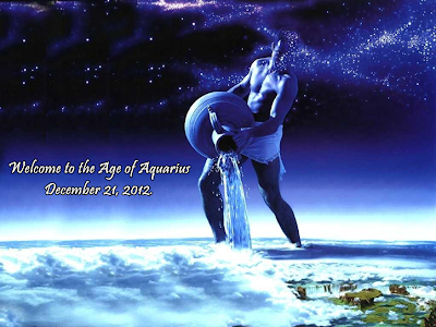 DECEMBER 21, 2012: DAWNING OF THE NEW AGE OF AQUARIUS