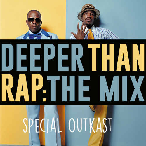 Deeper than Rap: The Mix | Special Outcast - Mixtape und Free Download - Atomlabor Blog