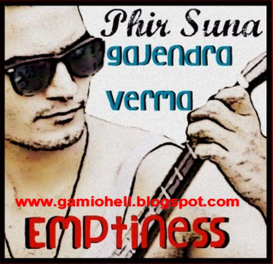 Harish Verma Gurshabad Selfie New Song Download: Phir Suna (EMPTINESS) Song & Lyrics-Gajendra Verma