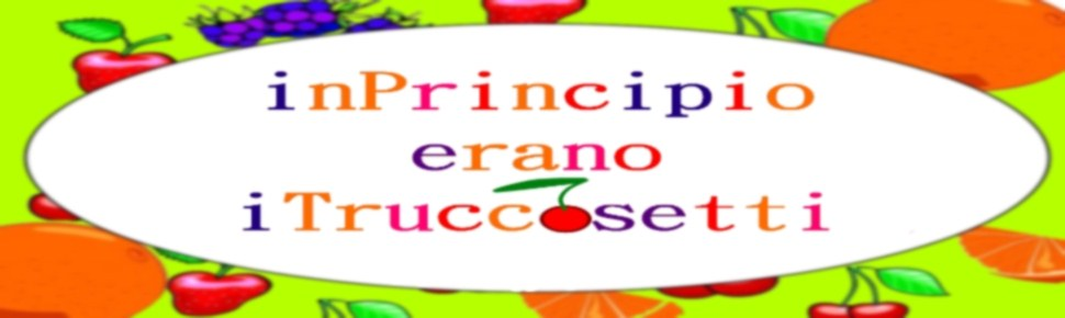 In principio erano i truccosetti