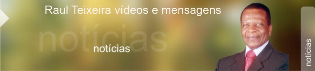 Raul Teixeira mensagens e vídeos