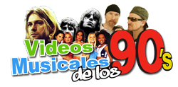 Videos Musicales de los 90