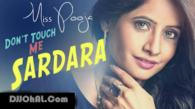 Dont Touch Me Sardara Miss Pooja mp3 download video hd mp4