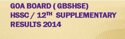 Declared - Goa HSSC / 12th Supplementary Results 2014 @ www.gbshse.gov.in
