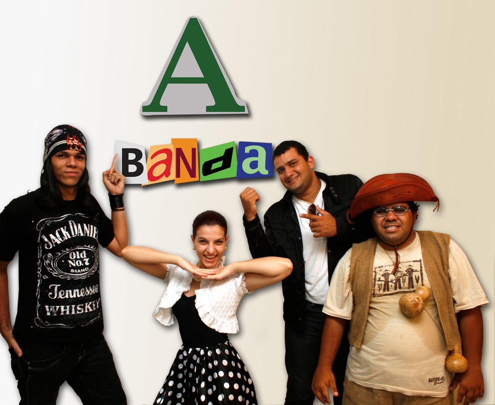 A Banda...