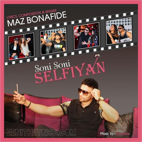 Soni Soni Selfiyan - Maz Bonafide