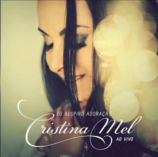 CD - Cristina Mel – Eu Respiro Adoração – Ao Vivo (2013)