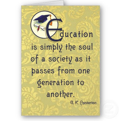 Education is simply the soul of a society as it passes from one generation to another - GK Chesterton quote