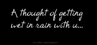 A thought of getting wet in rain with u...