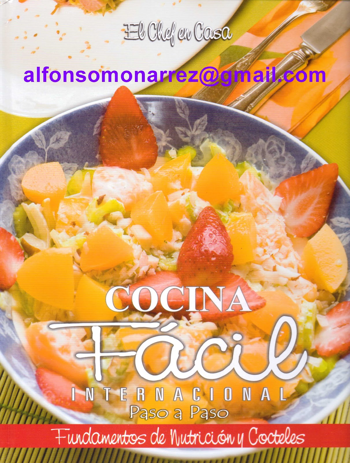 Libros el chef en casa cocina facil internacional paso a for Cocina internacional