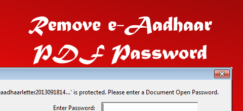 Remove e-Aadhaar Card PDF File Password