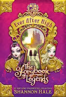 bookcover of  Ever After High: The Storybook of Legends (Ever After High #1)  by Shannon Hale