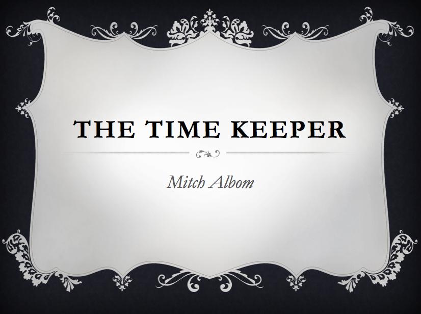 Book Review: The Timekeeper by Mitch Albom - Ira ... - Medium