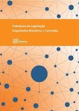 Coletânea da Legislação Arquivística Brasileira e correlata