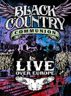 Black Country Communion - Live Over Europe