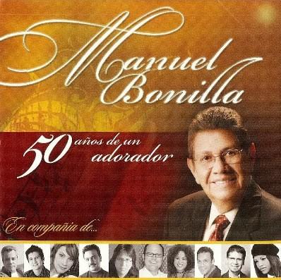 Manuel Bonilla-50 Años De Un Adorador-