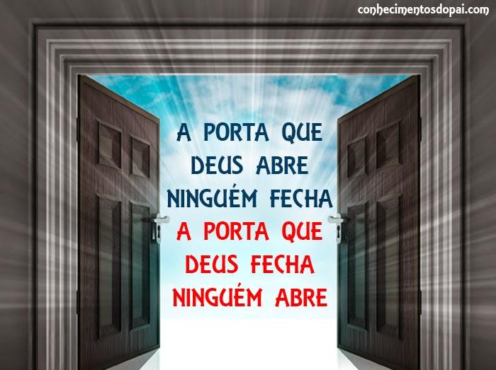 A porta que Deus abre ninguém fecha