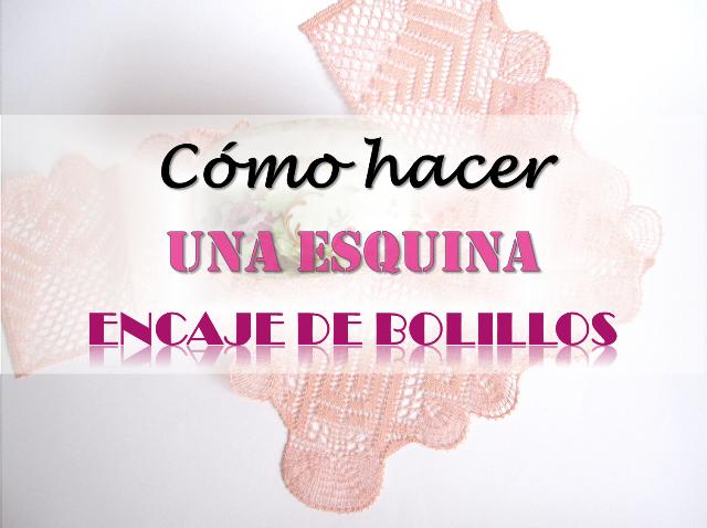 tutorial encaje de bolillos: cómo hacer la esquina de una puntilla o de un pañuelo