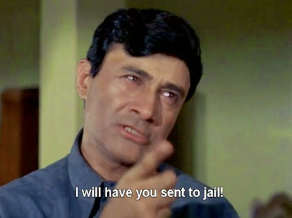 I will have you sent to jail!