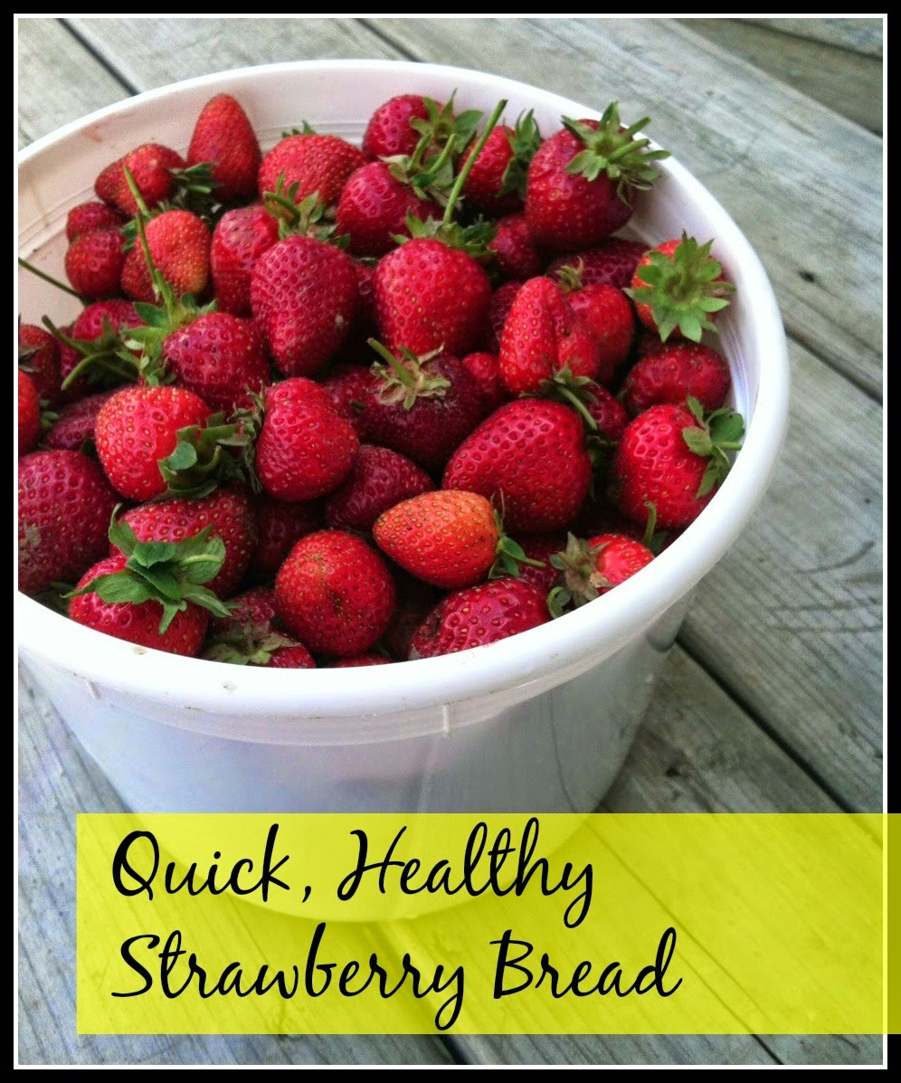 QUICK, HEALTHY STRAWBERRY BREAD
