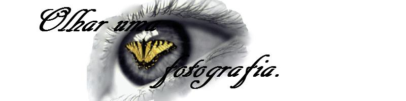 Um Olhar Sobre a Fotografia digital, imagens fantasticas e palavras sublimes.