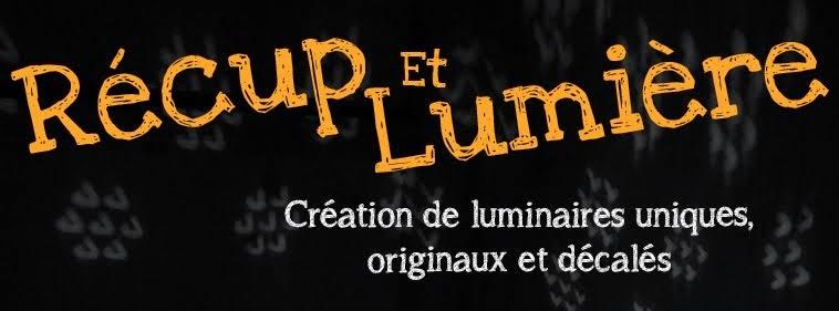 Récup Et Lumière Création De Luminaires Uniques Originaux Et Décalés