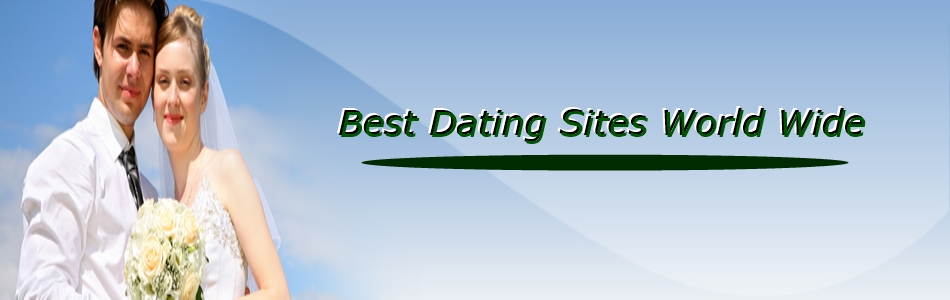 Best Dating Sites World Wide