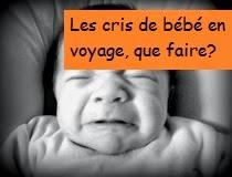 http://leschamotte.blogspot.fr/2014/07/les-cris-de-bebe-en-voyage-comment-faire.html