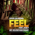Dama Do Bling - Feel (Feat. JazzP) [OFFICIAL VIDEO] [HD]