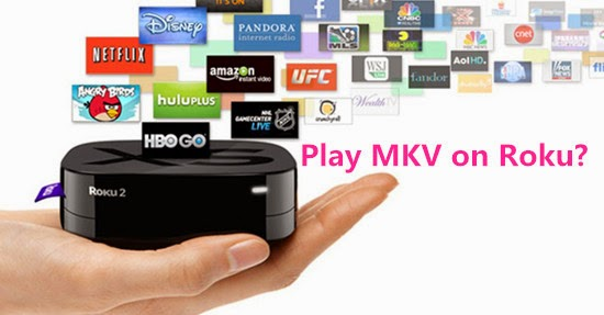 how to play mkv on tv