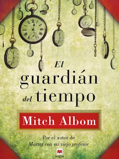 http://lecturasmaite.blogspot.com.es/2013/02/el-guardian-del-tiempo-de-mitch-albom.html