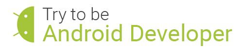 Try to be an Android Developer
