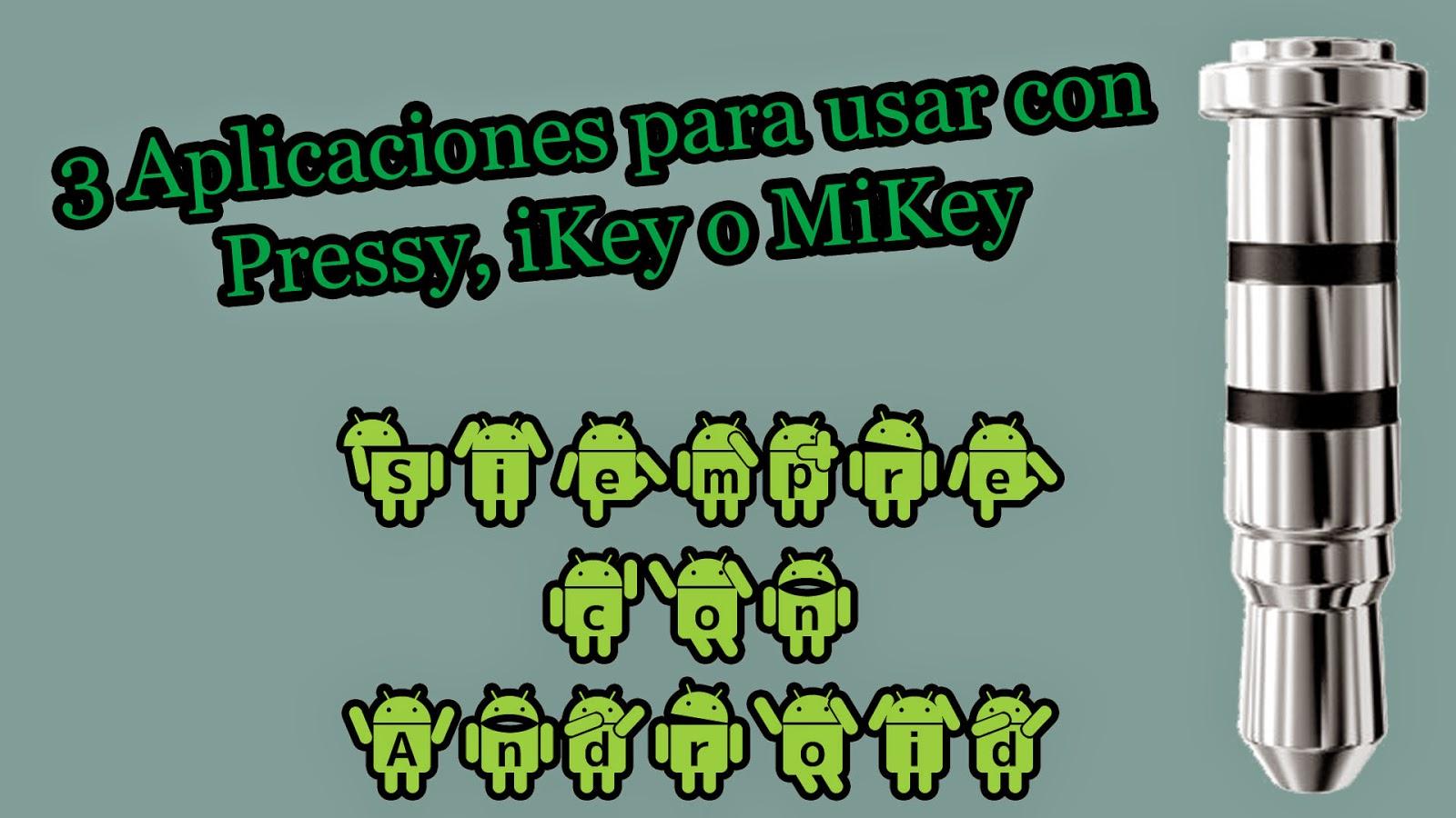 Si te compras un Pressy, iKey o MiKey debes probar estas aplicaciones.