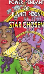 Power Pendant of Planet Pizon - a Star Chosen story by Joe Chiappetta