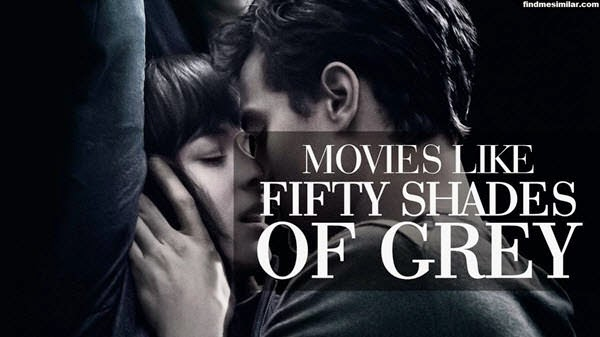 Recommendations for More Movies Like Fifty Shades of Grey