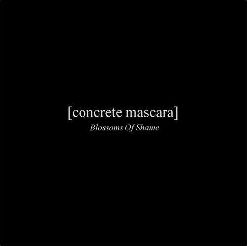 """CONCRETE MASCARA """"Blossoms Of Shame"""" CD   OUT NOW! Cover_concrete%2Bmascara"""