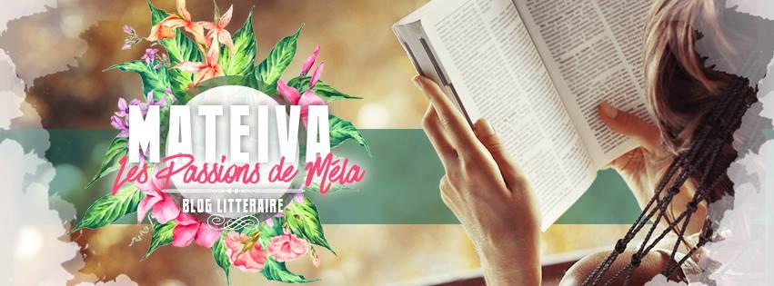 Mateiva : Les Passions de Méla