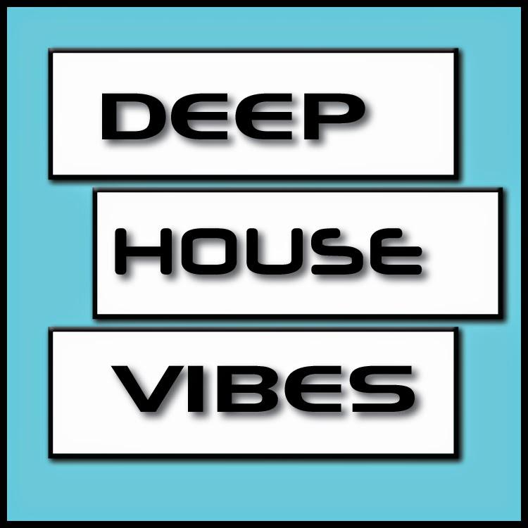DEEP HOUSE VIBES