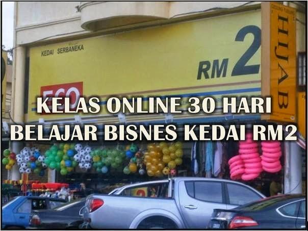 KELAS BELAJAR BISNES KEDAI RM2 SECARA ONLINE SELAMA 30 HARI
