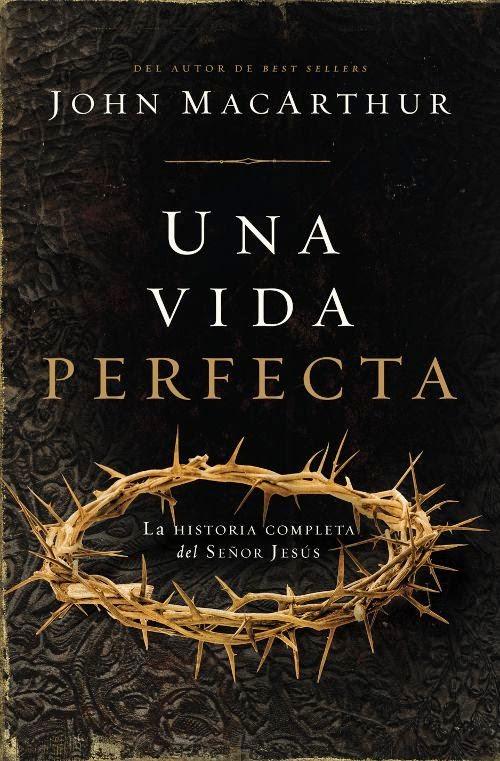 John MacArthur-Una Vida Perfecta-