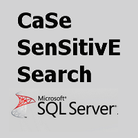 Case Sensitive Search in SQL Server