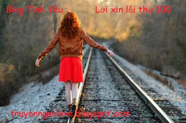 Blog Tình Yêu : Lời xin lỗi thứ 100