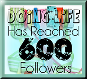 {Doing Life} 600 Follower Celebration Give Away is here!!!!