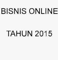 Bisnis Online di tahun 2015