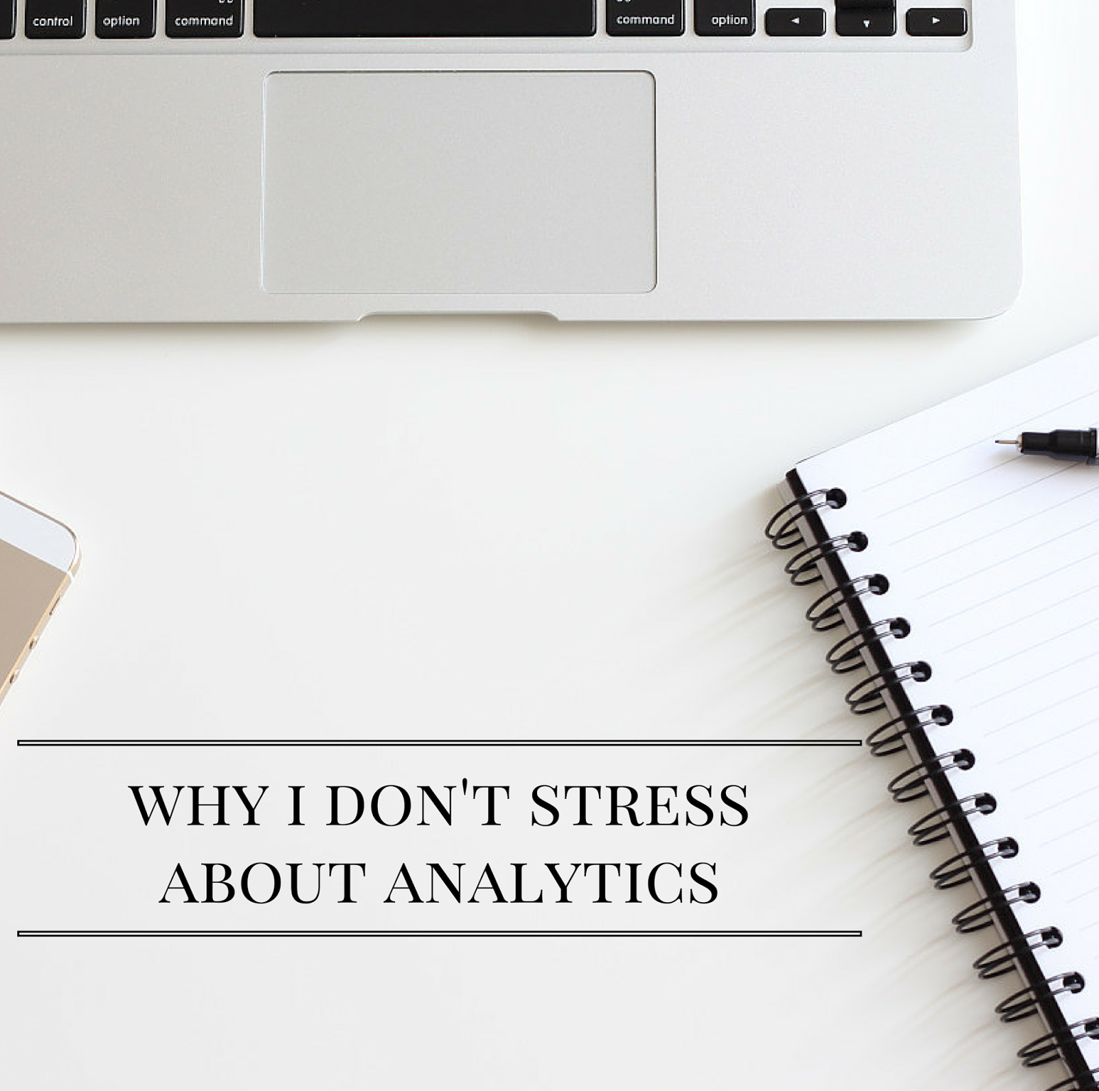 Why I Don't Stress About Analytics | alyssajfreitas.blogspot.com