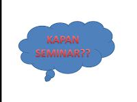 Kapan Seminar...???