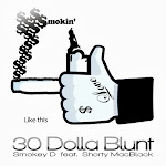 """30 Dolla Blunt"" Smokey D"