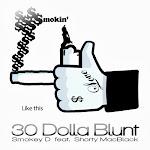 """30 Dolla Blunt"" Smokey D"
