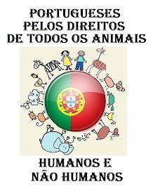 Portugueses Pelos Direitos de Todos os Animais Humanos E NÃO Humanos